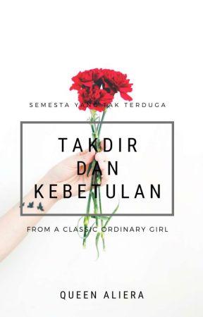 Takdir Dan Kebetulan (On Going) by queenaliera