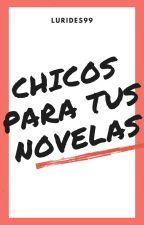 Chicos para tus novelas by lurides99