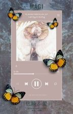 Magi : 信頼 & 愛 [ Reader Insert ] by Sinner_Falls143