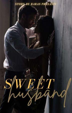 Sweet Husband [END] by Rarasprasasti22