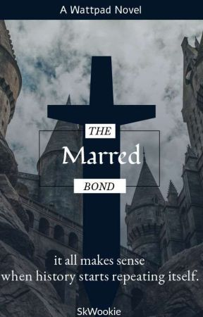 The Marred Bond   ✔ by SkWookie