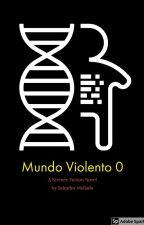 Mundo Violento 0 by sahlvah