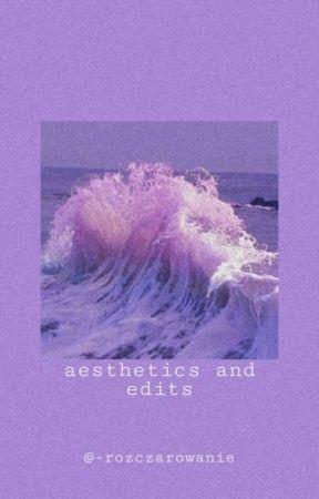 aesthetics n' edits by -rozczarowanie