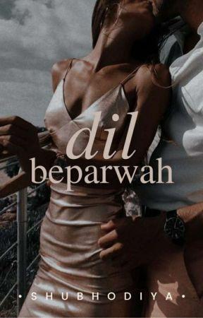 Dil Beparwah   ✔ by chaashnee