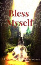 Bless Myself by misseswaranlegnan