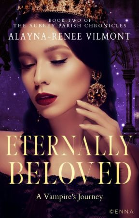 Eternally Beloved: A Vampire's Journey by JadedElegance