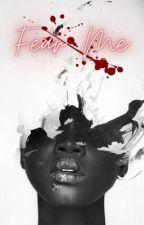 Fear Me • ᴛʜᴇ ᴡɪᴛᴄʜᴇʀ by chocolex122