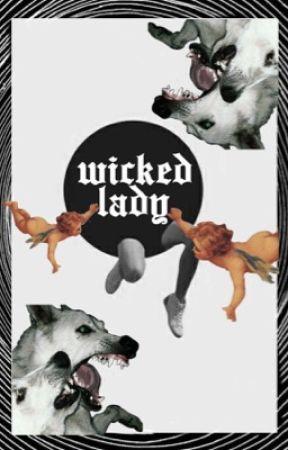 WICKED LADY¹ by wasteIandbaby
