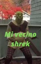Mi vecino Shrek by ArobaTukorason