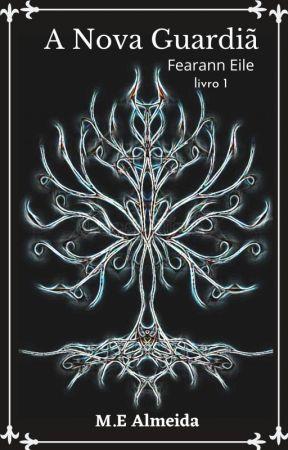 A nova guardiã - 1º livro da saga  Fearann Eile by LittleHermioneS