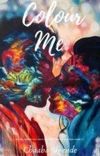 Colour Me by MistyGrey200
