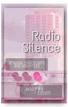 - , ' • Radio Silence • ' , - by FantasyIsntDead