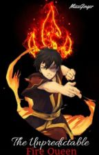 The Unpredictable Fire Queen [Fire Lord Zuko x Reader]{ATLA} by MizzGinger