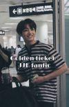 Golden ticket//JJK fanfic [completed] cover