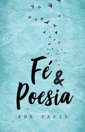 Fé & Poesia by AnaCarolina152