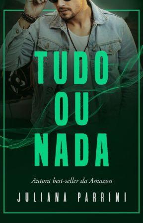 TUDO OU NADA by JulianaParrini