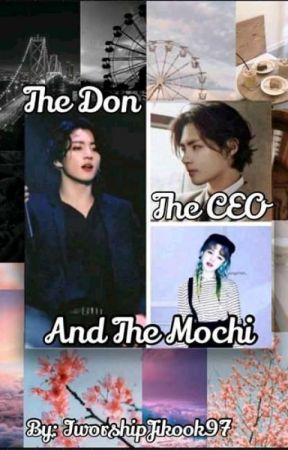 The Don , The CEO and the Mochi   ♡VMINKOOK♡  by IworshipJikook97