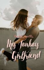 My Tomboy Girlfriend by Devilish_angelR