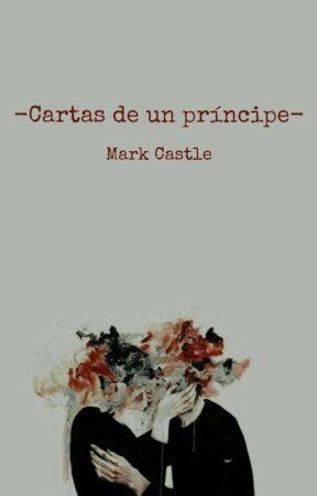 Cᴀʀᴛᴀs ᴅᴇ ᴜɴ ᴘʀɪ́ɴᴄɪᴘᴇ (Vol. II) by markcastle__