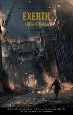 Exerth. Księga Pierwsza. by AttackingMrowka