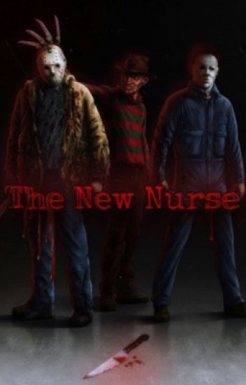 The New Nurse - Yandere! Slashers X Nurse! Reader