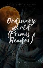 Ordinary World (COD Zombies | Primis x Reader) by Arakhiin