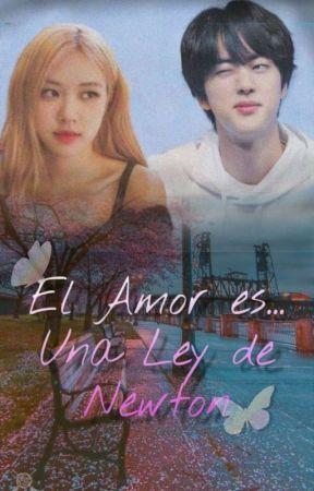 El Amor es una ley de Newton - Jinrose by Gatito120
