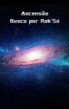 Ascensão: Busca por Rak'Sá by Scaronny