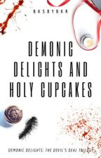 Demonic Delights and Holy Cupcakes by BksbyBkr
