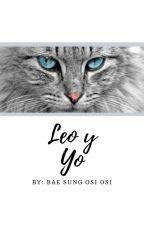 Leo y Yo. by BaeSungOsiosi