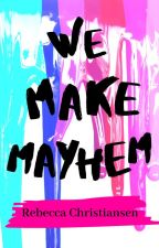 We Make Mayhem [boyxboy] by rebeccarightnow