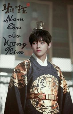 [Taekook/vkook/XK] Nam hậu của vương Kim