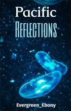 Pacific Reflections by Evergreen_Ebony