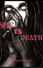 💀SHE IS DEATH ☠ ☠️ by magixbeliever