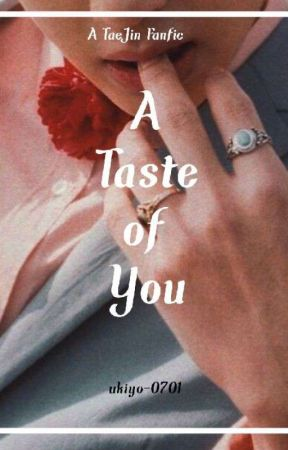 A Taste of You    TaeJin [Completed] by ukiyo_0701