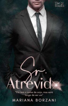 Sr. Atrevido - Série: Domando o Chefe - Livro 2 (Concluído) SEM REVISÃO by borzanimariana