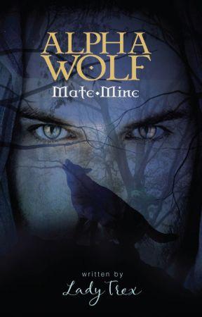 Alpha Wolf: Mate. Mine by Lady_Trex