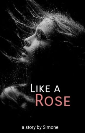 Like A Rose (Sk) by TheSimoneWrites