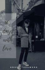 60 days with love  by Angeltakamura