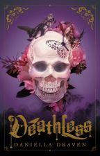 Deathless by DaniDraven