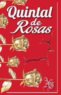 Quintal de Rosas: E As Antigas Estradas Do Coração cover
