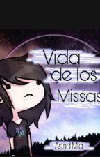 Vida de los misas by AstridMontesRodrigue