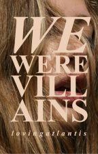 we were villains by lovingatlantis