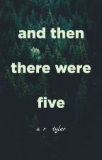 And Then There Were Five by AbbyRoseTyler