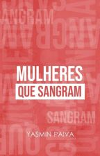 MULHERES QUE SANGRAM by yasminrpaiva