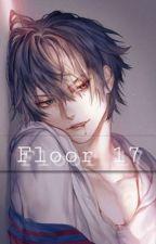 Floor 17 (Yandere x Reader)  by Fandere