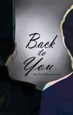 Back To You (Elsa x Female Reader) *PLATONIC* by _solivagant_spirit