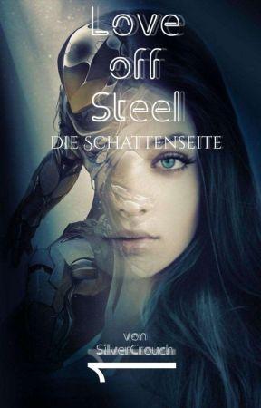 Love off Steel - Die Schattenseite by SilverCrouch