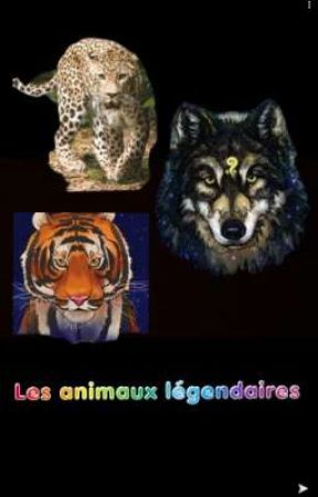 les animaux légendaires { En Pause } by roselalei