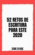 52 RETOS DE ESCRITURA PARA 2020 - EL RINCÓN DUNIANO by ayanedune